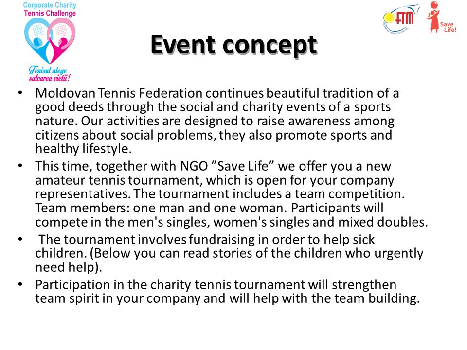 Event concept Moldovan Tennis Federation continues beautiful tradition of a good deeds through the social and charity events of a sports nature.