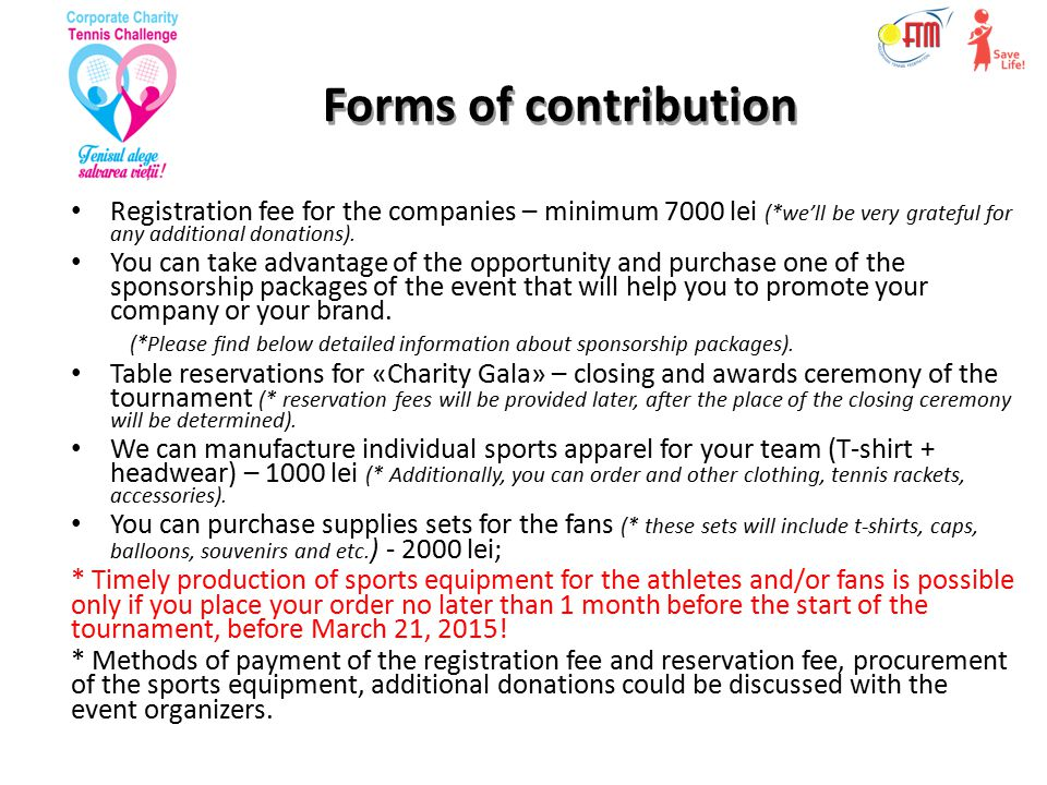Forms of contribution Registration fee for the companies – minimum 7000 lei (*we'll be very grateful for any additional donations).