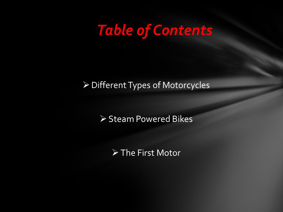  Different Types of Motorcycles  Steam Powered Bikes  The First Motor Table of Contents