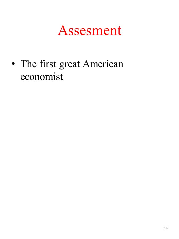 Assesment The first great American economist 14