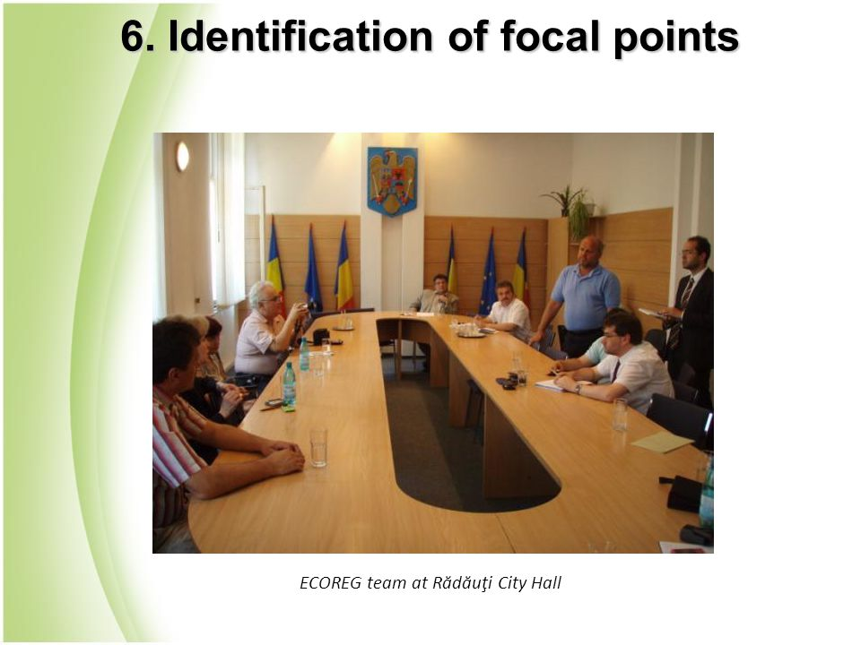 ECOREG team at Rădăuţi City Hall 6. Identification of focal points