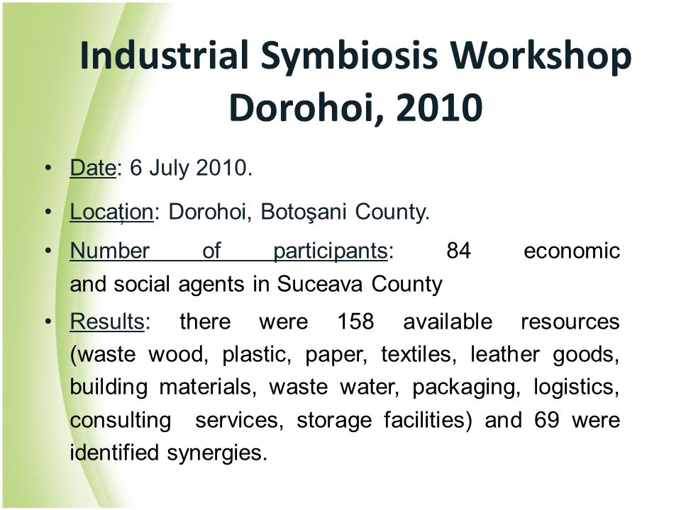 Date: 6 July 2010. Locaţion: Dorohoi, Botoşani County. Number of participants: 84 economic and social agents in Suceava County Results: there were 158