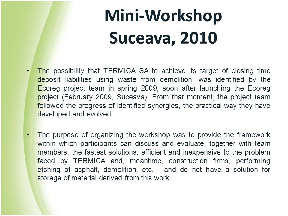 Mini-Workshop Suceava, 2010 The possibility that TERMICA SA to achieve its target of closing time deposit liabilities using waste from demolition, was