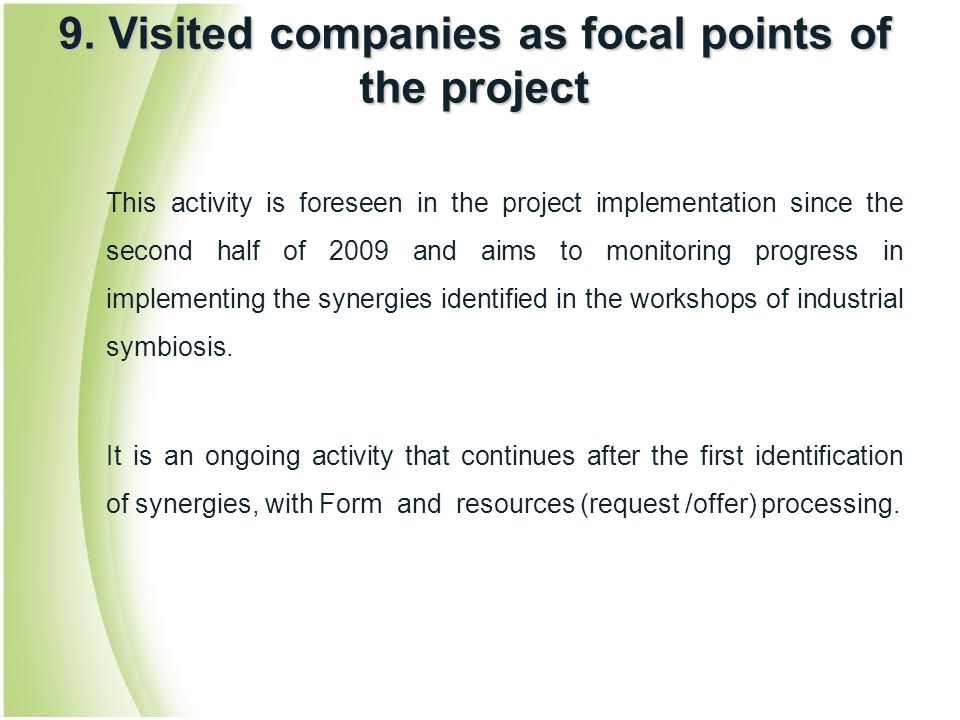 9. Visited companies as focal points of the project This activity is foreseen in the project implementation since the second half of 2009 and aims to