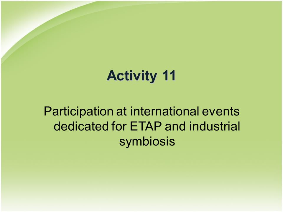 Activity 11 Participation at international events dedicated for ETAP and industrial symbiosis