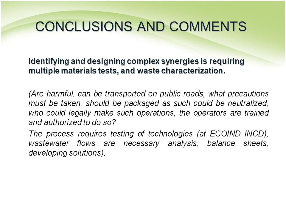Identifying and designing complex synergies is requiring multiple materials tests, and waste characterization. (Are harmful, can be transported on pub