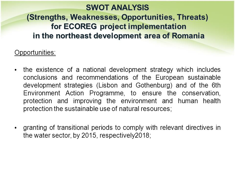 Opportunities: the existence of a national development strategy which includes conclusions and recommendations of the European sustainable development