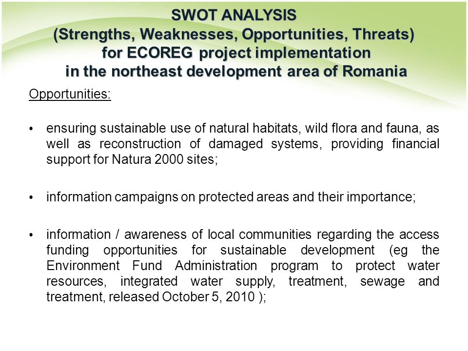 Opportunities: ensuring sustainable use of natural habitats, wild flora and fauna, as well as reconstruction of damaged systems, providing financial s