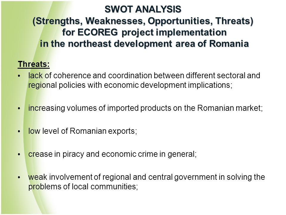 Threats: lack of coherence and coordination between different sectoral and regional policies with economic development implications; increasing volume