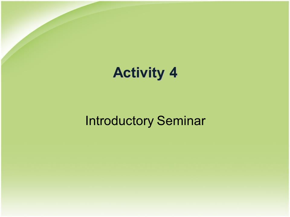 Activity 4 Introductory Seminar