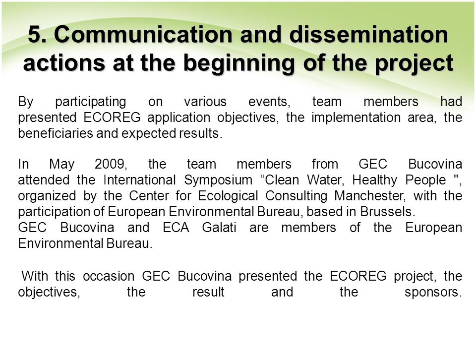 5. Communication and dissemination actions at the beginning of the project By participating on various events, team members had presented ECOREG appli