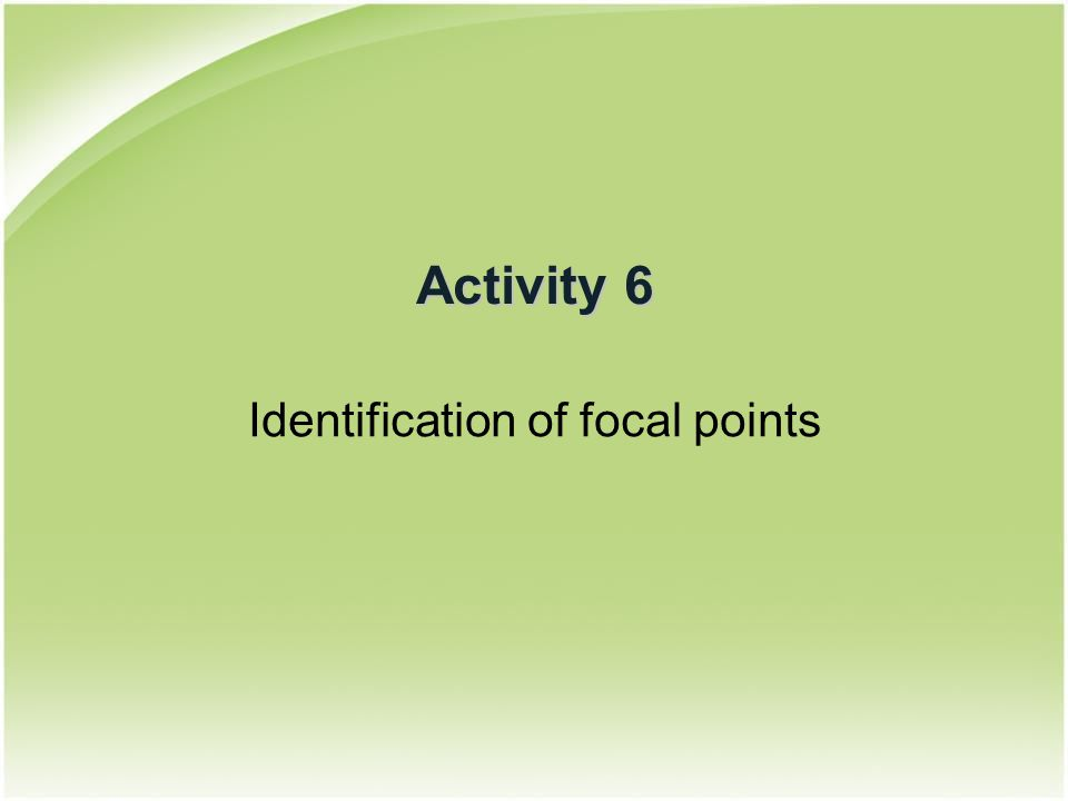 Activity 6 Identification of focal points