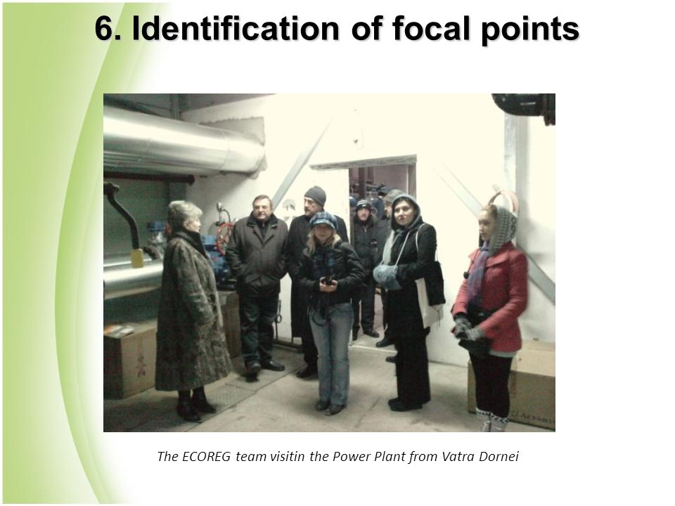 The ECOREG team visitin the Power Plant from Vatra Dornei 6. Identification of focal points