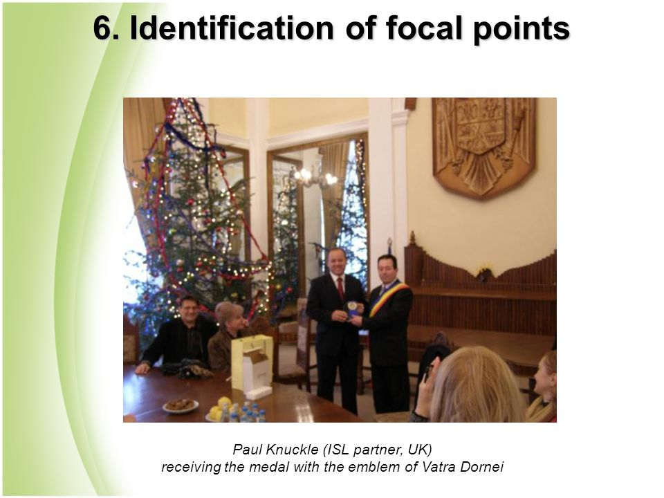 Paul Knuckle (ISL partner, UK) receiving the medal with the emblem of Vatra Dornei 6. Identification of focal points