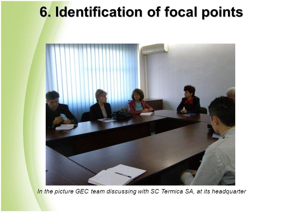 In the picture GEC team discussing with SC Termica SA, at its headquarter 6.