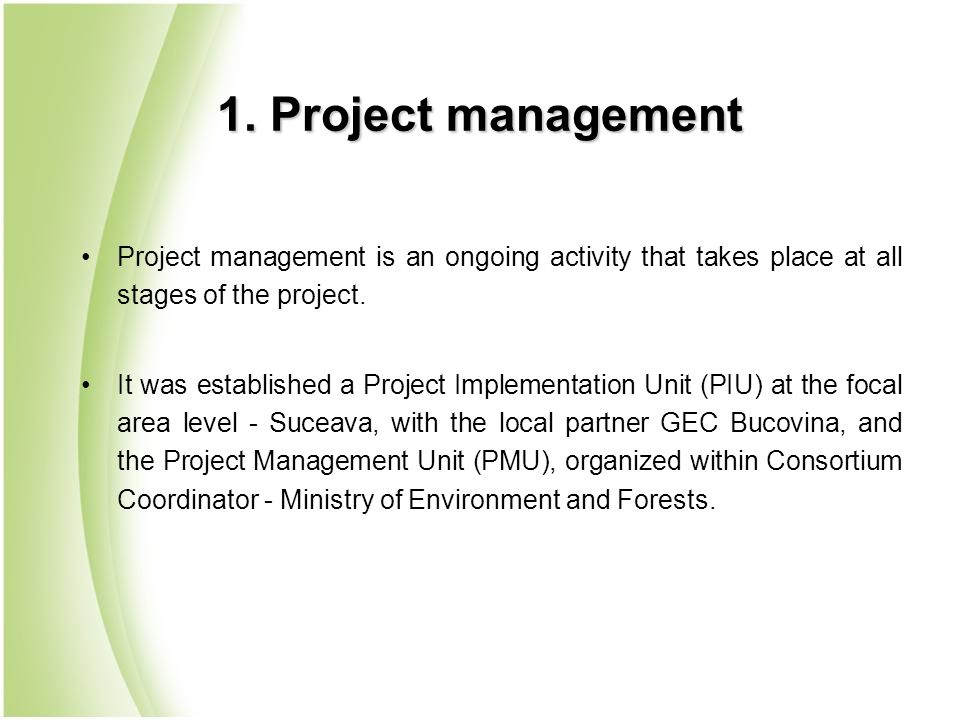 1. Project management Project management is an ongoing activity that takes place at all stages of the project. It was established a Project Implementa