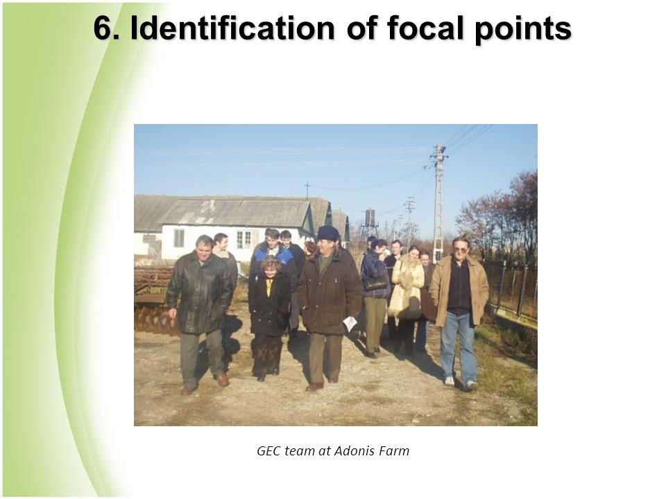 GEC team at Adonis Farm 6. Identification of focal points