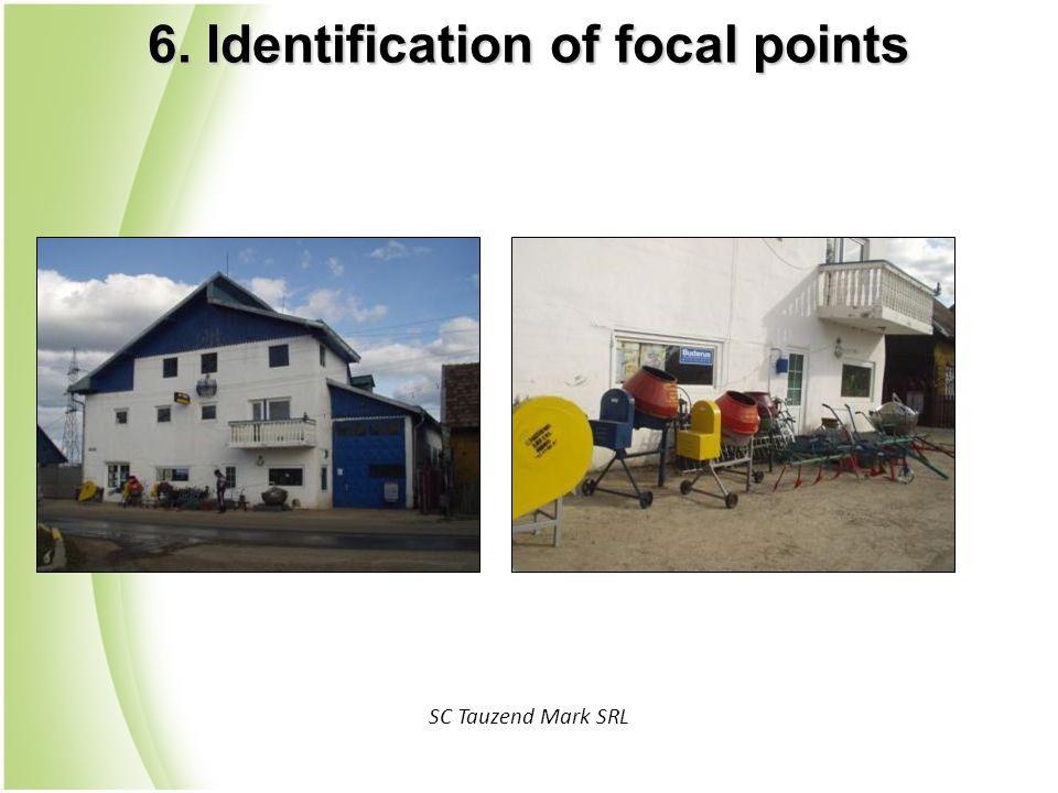 SC Tauzend Mark SRL 6. Identification of focal points