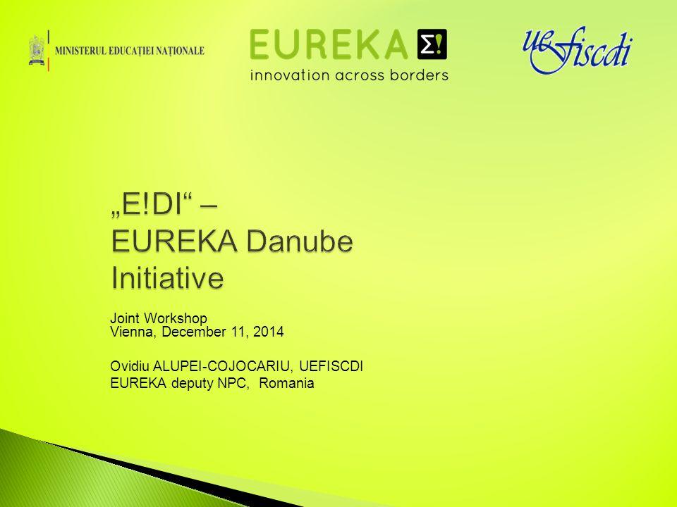 Joint Workshop Vienna, December 11, 2014 Ovidiu ALUPEI-COJOCARIU, UEFISCDI EUREKA deputy NPC, Romania