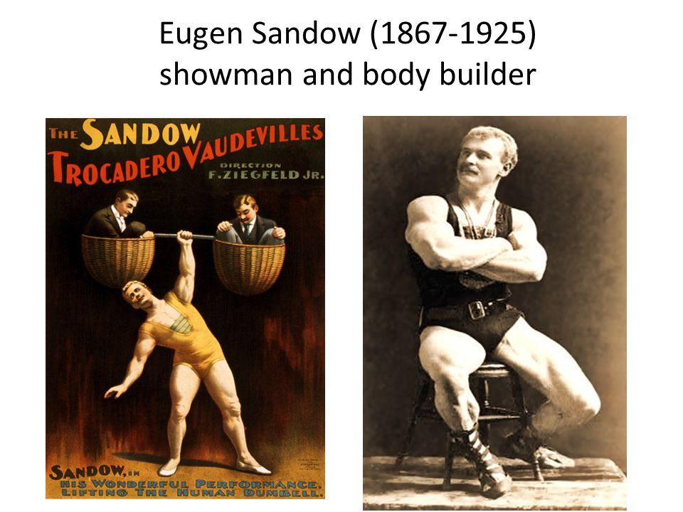 Eugen Sandow (1867-1925) showman and body builder