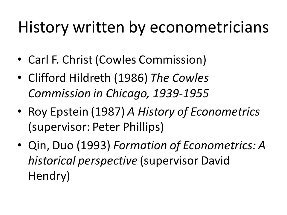 History written by econometricians Carl F.