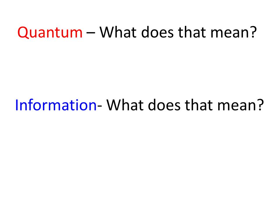 Quantum – What does that mean