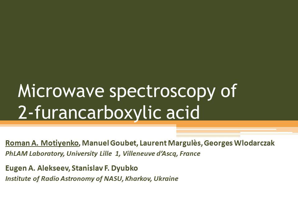 Microwave spectroscopy of 2-furancarboxylic acid Roman A.