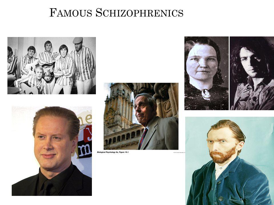 F AMOUS S CHIZOPHRENICS