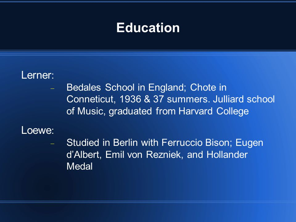 Education Lerner :  Bedales School in England; Chote in Conneticut, 1936 & 37 summers.