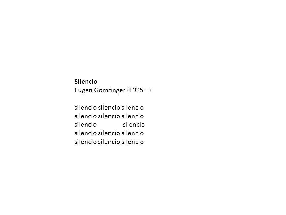Silencio Eugen Gomringer (1925– ) silencio silencio silencio silencio silencio silencio silencio