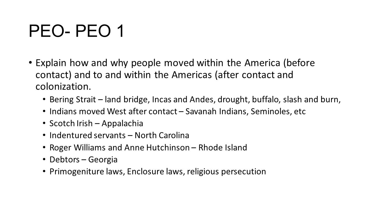 PEO- PEO 1 Explain how and why people moved within the America (before contact) and to and within the Americas (after contact and colonization. Bering