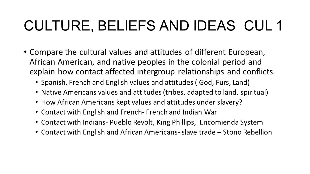ID – ID 4 Explain how the conceptions of group identity and autonomy emerged out of cultural interactions between colonizing groups, Africans, American Indians in the colonial era.