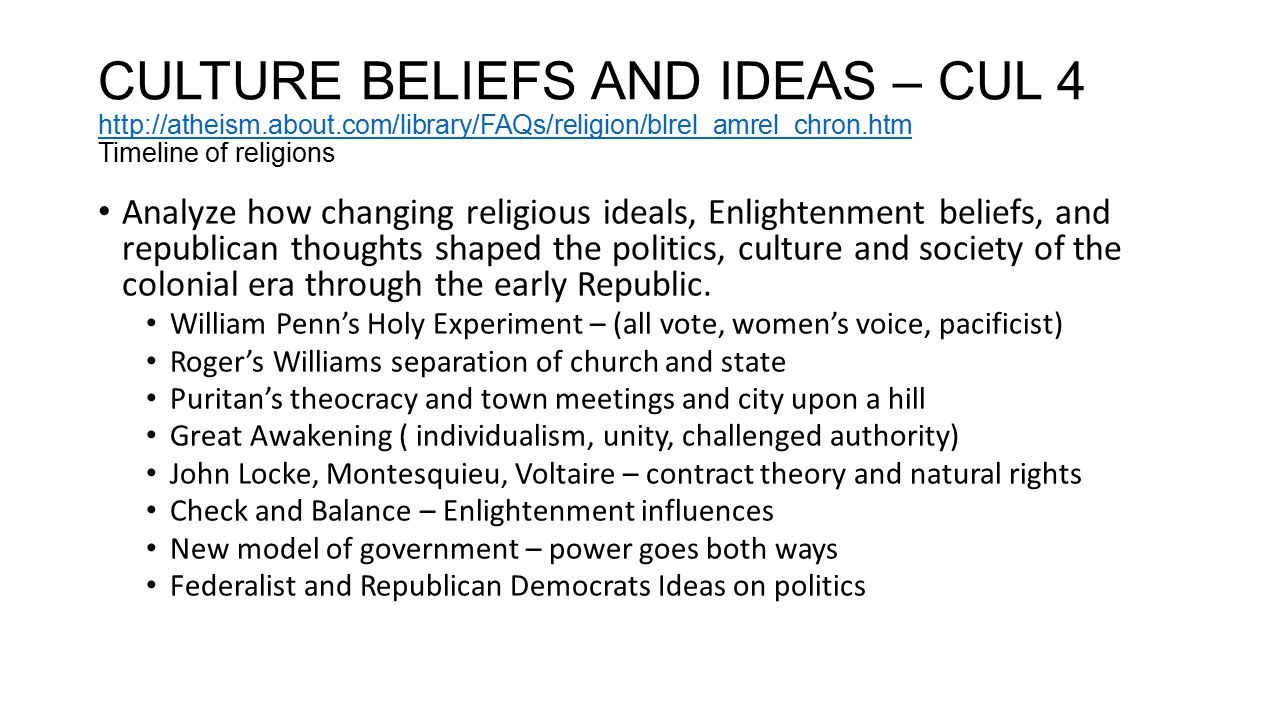 CULTURE BELIEFS AND IDEAS – CUL 5 Analyze the ways the philosophical, moral, and scientific ideas were used to defend and challenge the dominant economic and social order in the 19 th and 20 the century.