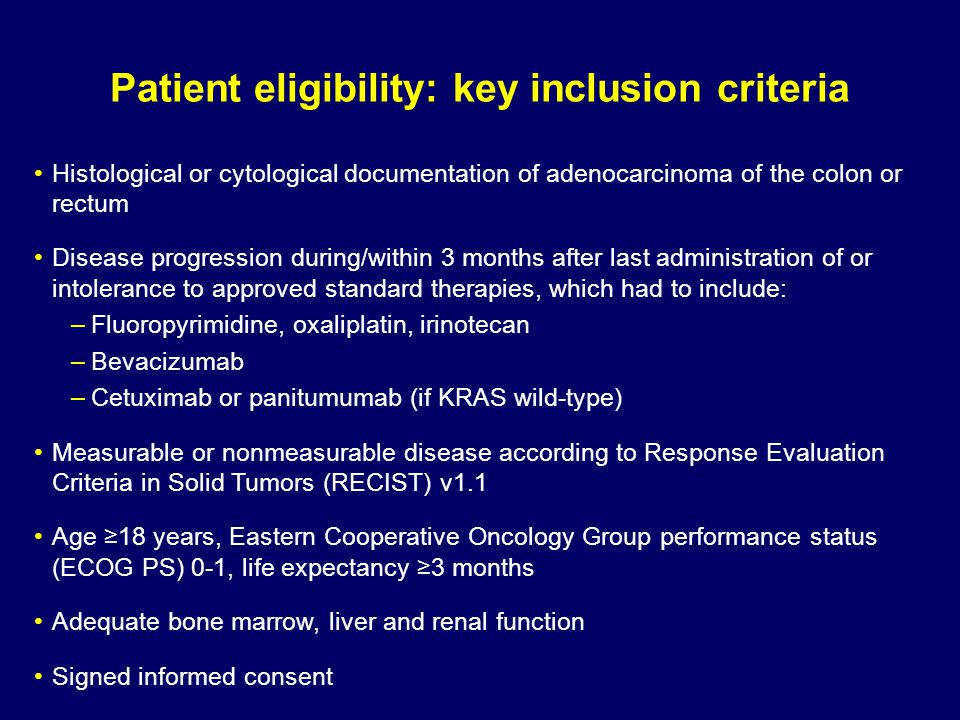 Patient eligibility: key exclusion criteria Previous or concurrent cancer (different site or histology) within 5 years before randomization Major surgical procedure, open biopsy, or significant traumatic injury within 28 days before start of study Cardiovascular dysfunction including: –Myocardial infarction within 6 months –Uncontrolled hypertension –Unstable or new-onset angina Arterial or venous thrombotic or embolic events within 6 months
