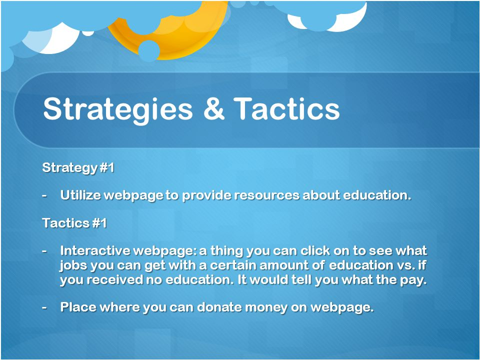 Strategies & Tactics Strategy #2 -Host events to spark dialog and raise money for schools around the world.