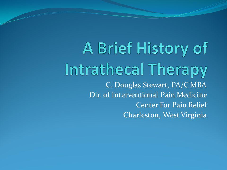 C. Douglas Stewart, PA/C MBA Dir. of Interventional Pain Medicine Center For Pain Relief Charleston, West Virginia