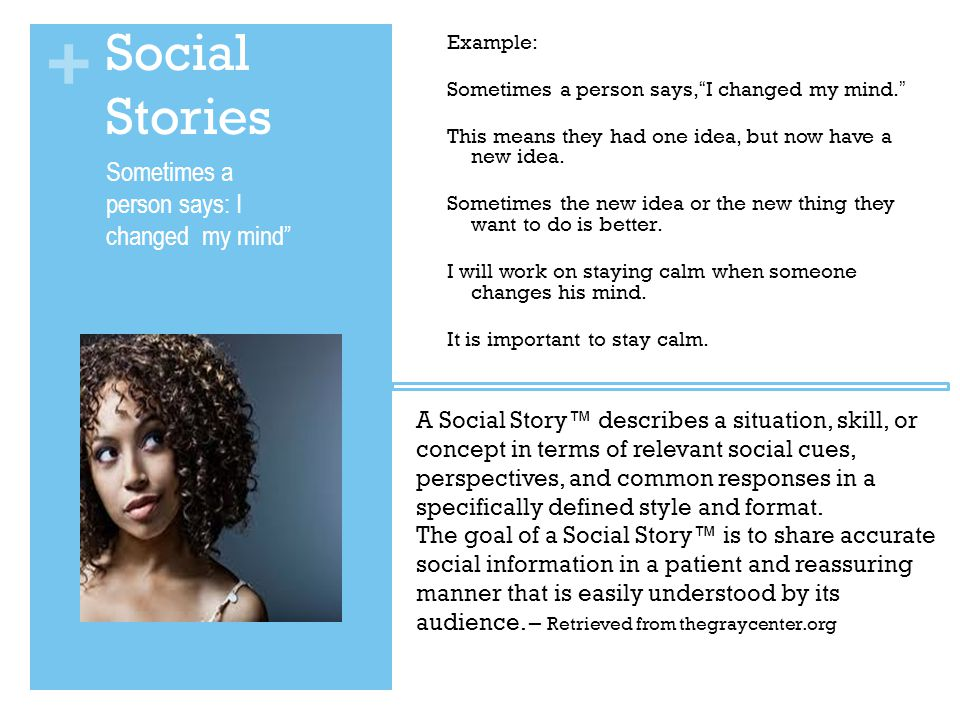 + Social Stories Example: Sometimes a person says, I changed my mind.