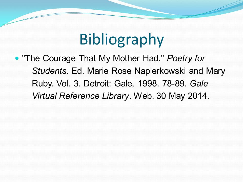 Bibliography The Courage That My Mother Had. Poetry for Students.