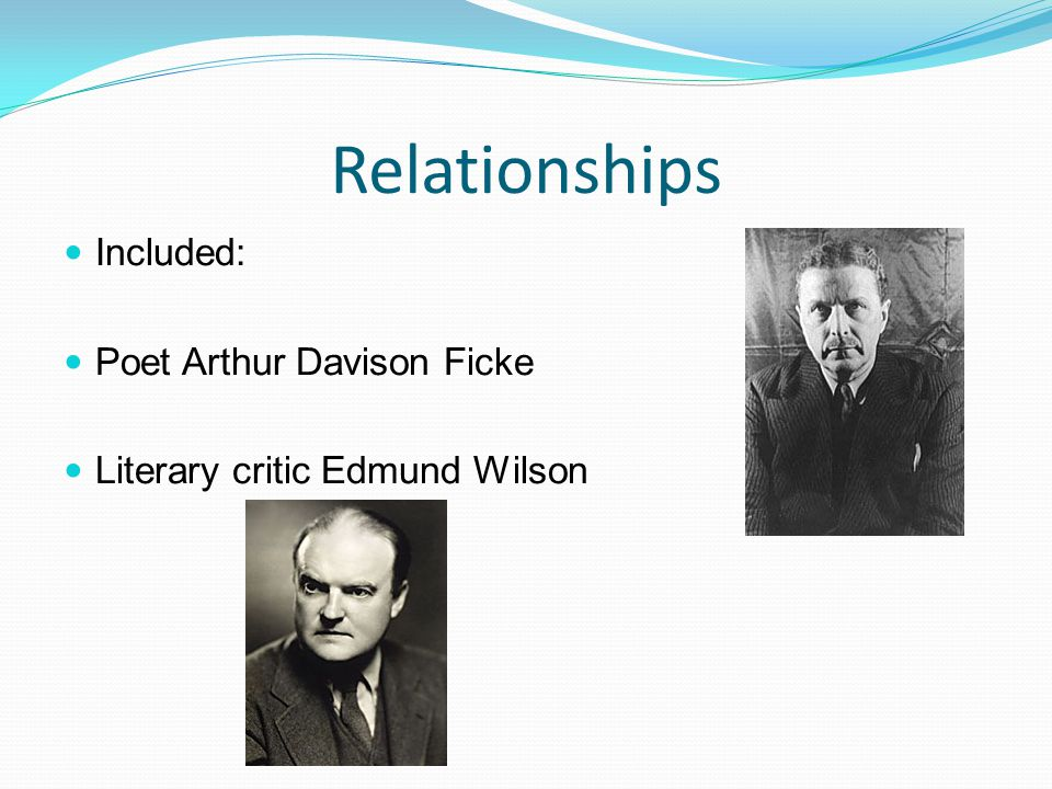 Relationships Included: Poet Arthur Davison Ficke Literary critic Edmund Wilson