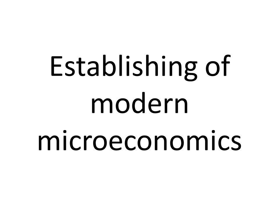Establishing of modern microeconomics