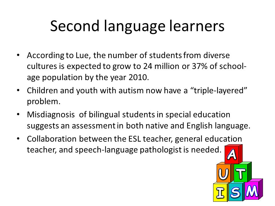 Second language learners According to Lue, the number of students from diverse cultures is expected to grow to 24 million or 37% of school- age population by the year 2010.