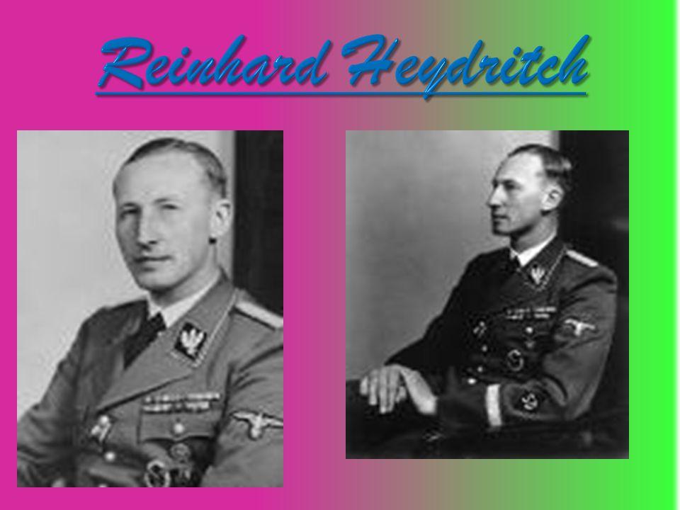 *(DOB) March 7,1904 / * Birth name: Reinhard Tristan Eugen Heydrich *Height + 6 , 3 * Nickname– The hangman, the butcher, and the blond beast the butcher, and the blond beast * ( DOD ) June 4,1942 * ( DOD ) June 4,1942