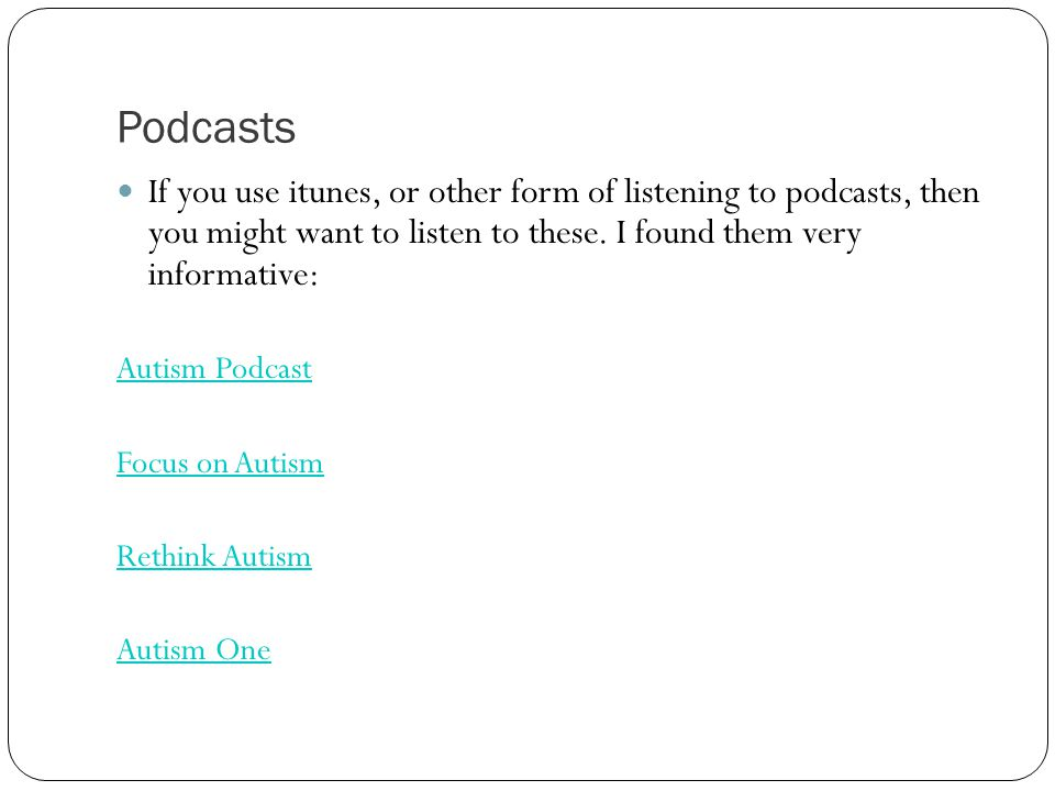 Podcasts If you use itunes, or other form of listening to podcasts, then you might want to listen to these.