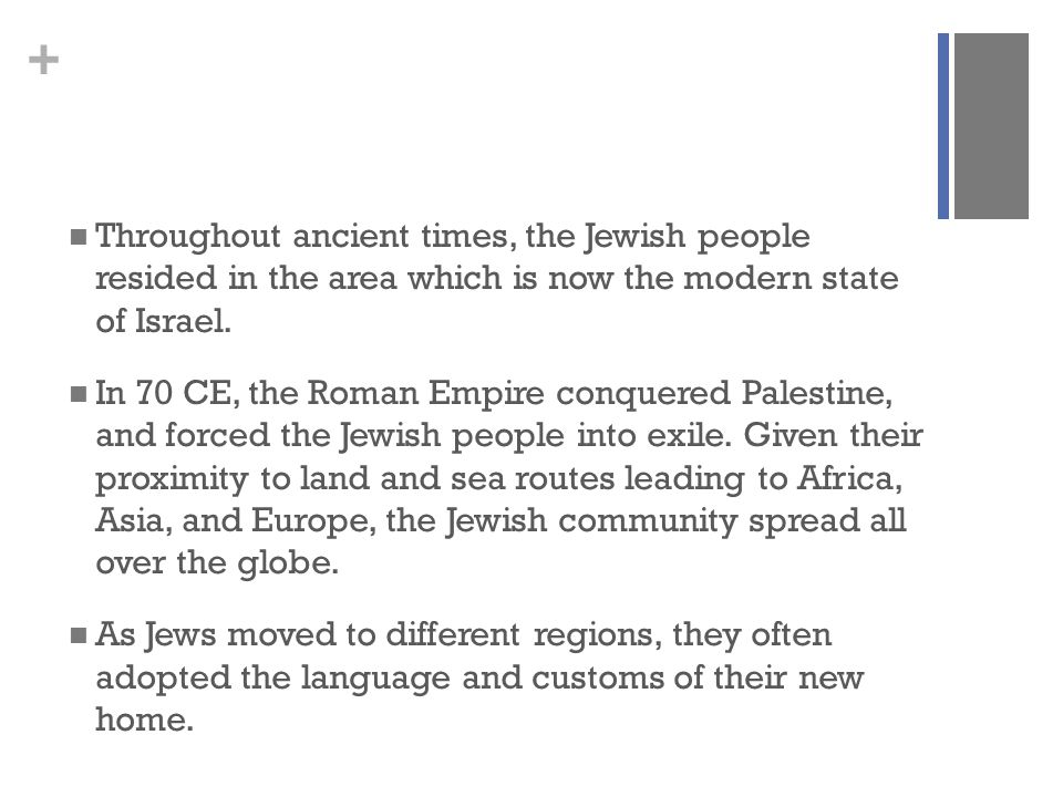 + Jewish Identity For most of their history, Jews have lived as a religious and cultural minority.