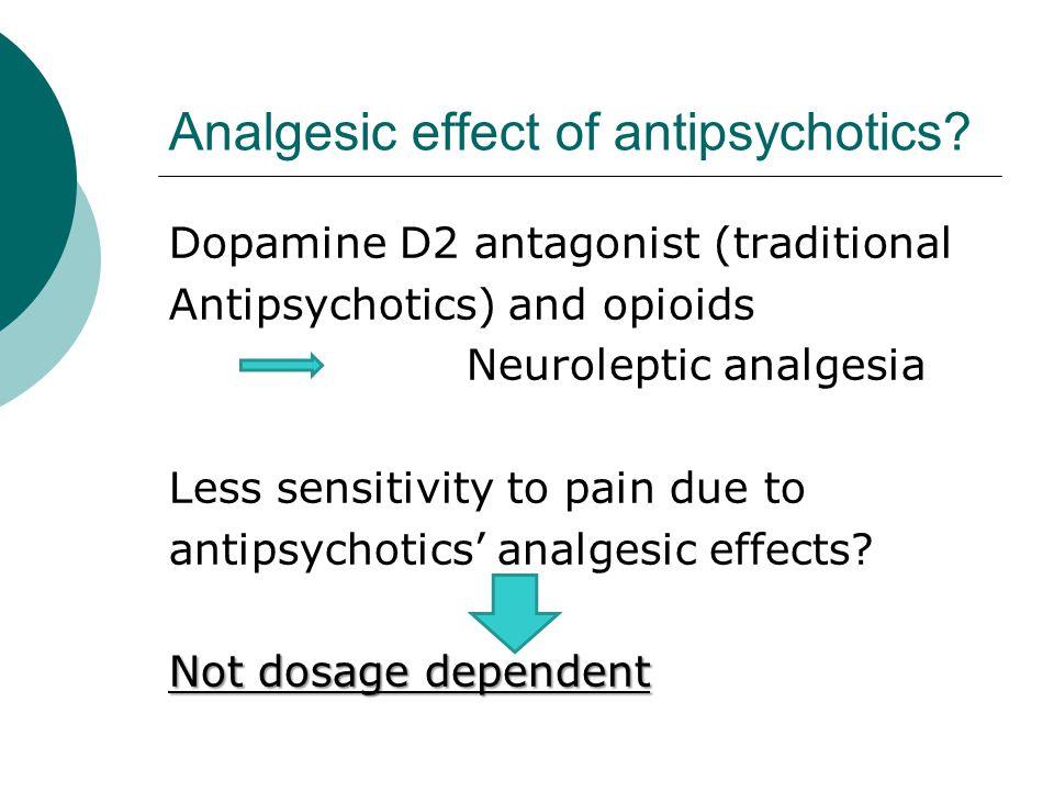 Analgesic effect of antipsychotics.