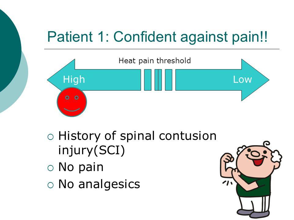 Patient 1: Confident against pain!.