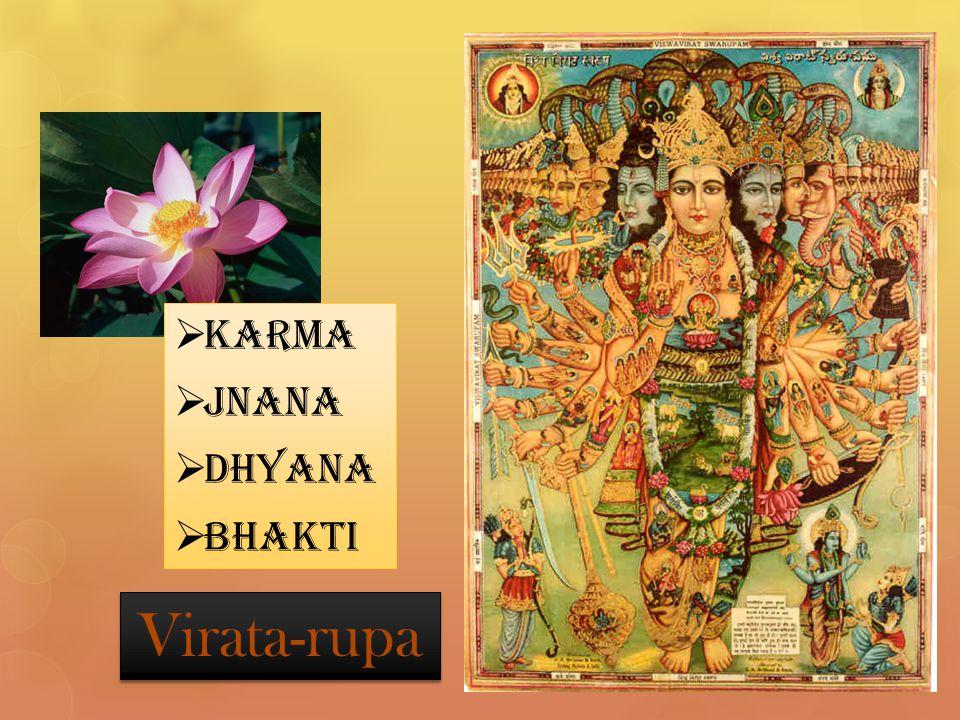  Karma  Jnana  Dhyana  Bhakti Virata-rupa