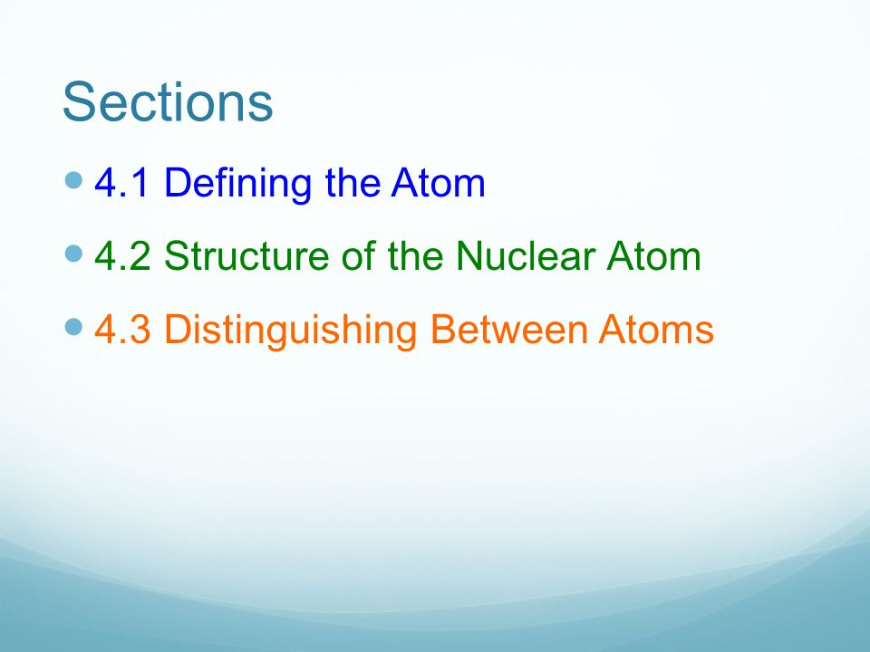 Objectives Explain early models of the atom Differentiate between three types of subatomic particles Define isotope and calculate the atomic mass