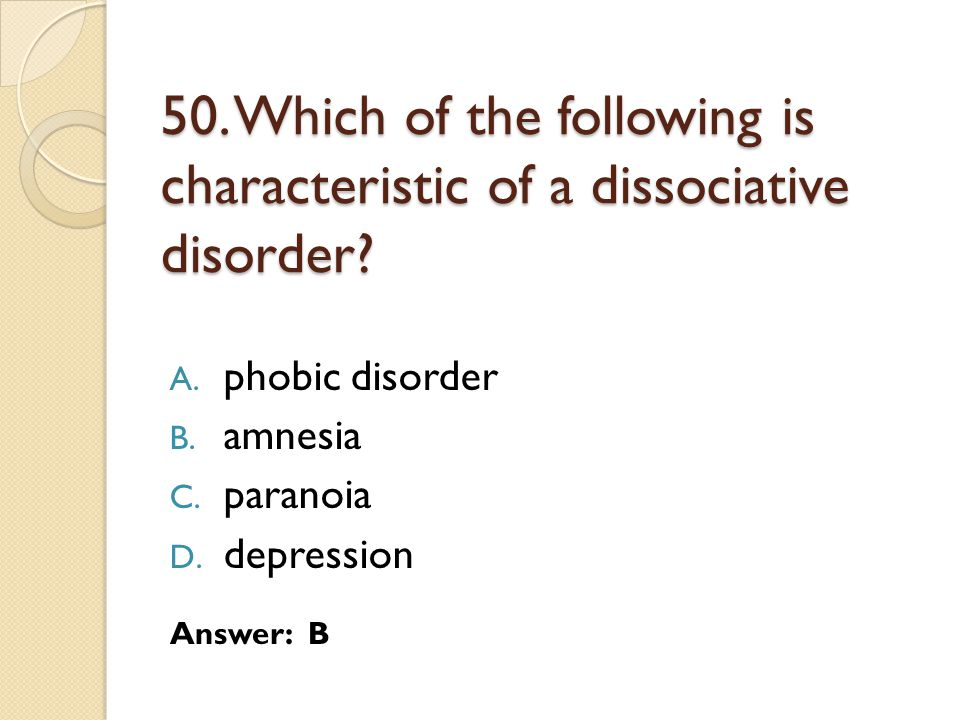 50.Which of the following is characteristic of a dissociative disorder.