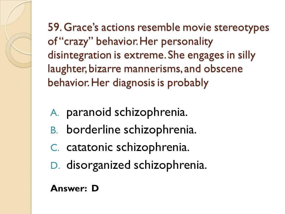 59.Grace's actions resemble movie stereotypes of crazy behavior.